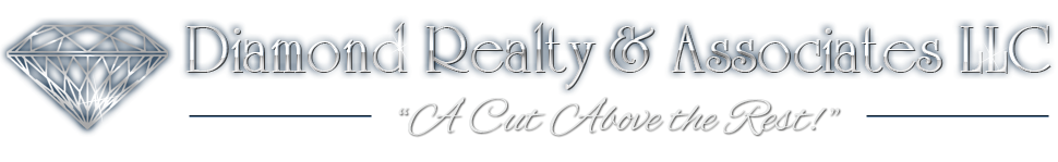 Diamond Realty & Associates LLC -- A Cut Above the Rest!